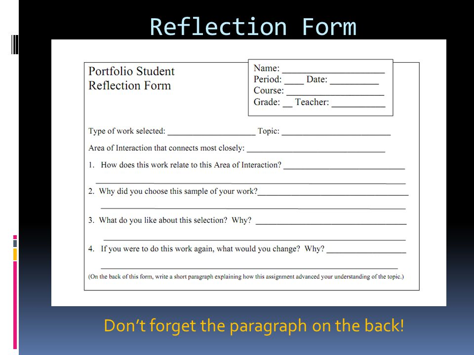 Reflection Form Don't forget the paragraph on the back!