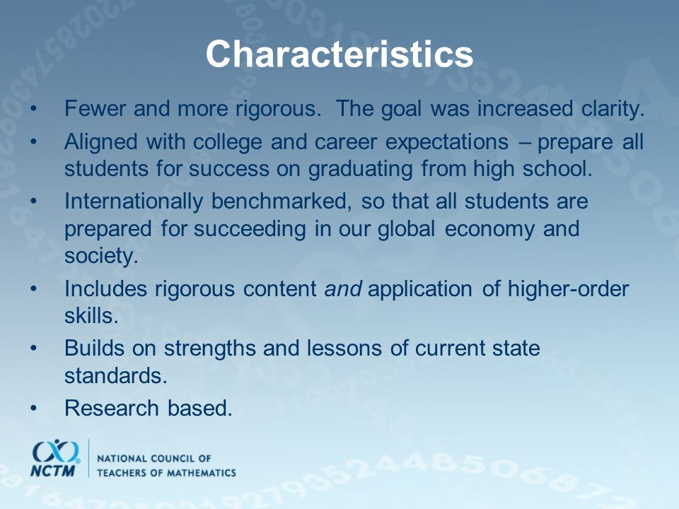 Characteristics Fewer and more rigorous. The goal was increased clarity.