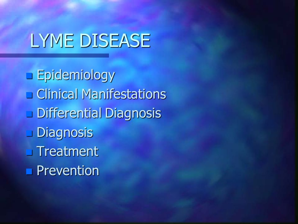 LYME DISEASE Epidemiology Clinical Manifestations
