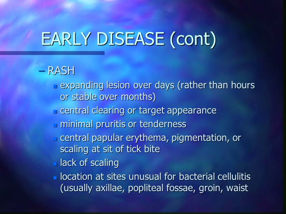 EARLY DISEASE (cont) RASH