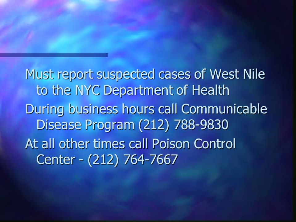 Must report suspected cases of West Nile to the NYC Department of Health