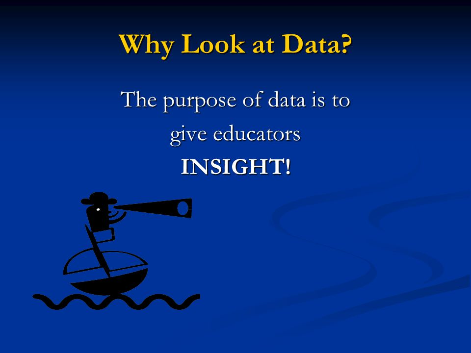 The purpose of data is to