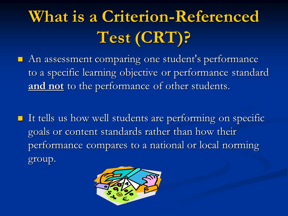 What is a Criterion-Referenced Test (CRT)