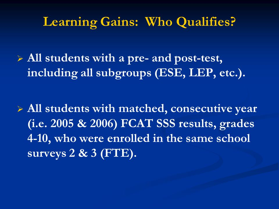 Learning Gains: Who Qualifies