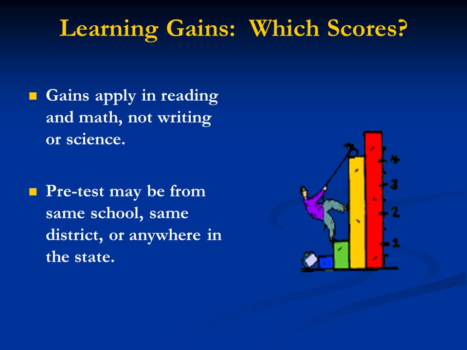 Learning Gains: Which Scores