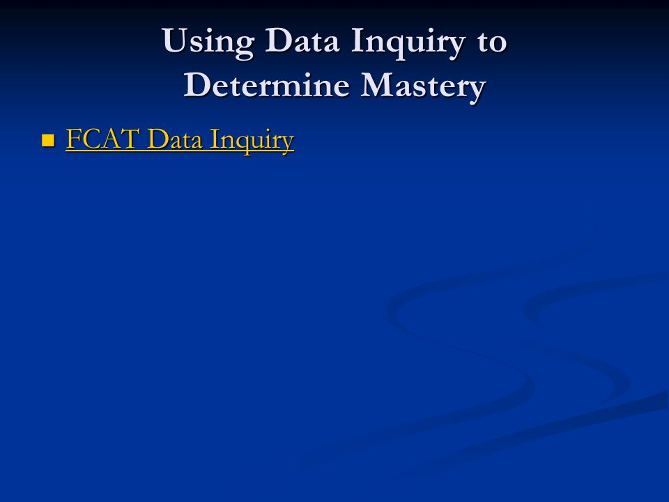 Using Data Inquiry to Determine Mastery