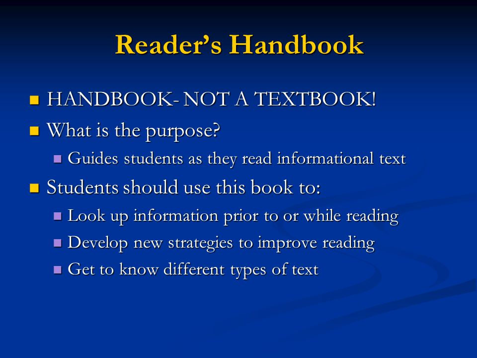 Reader's Handbook HANDBOOK- NOT A TEXTBOOK! What is the purpose