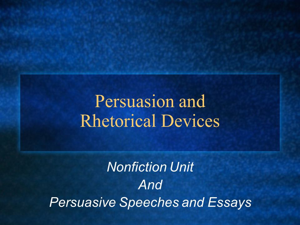 Persuasion and Rhetorical Devices