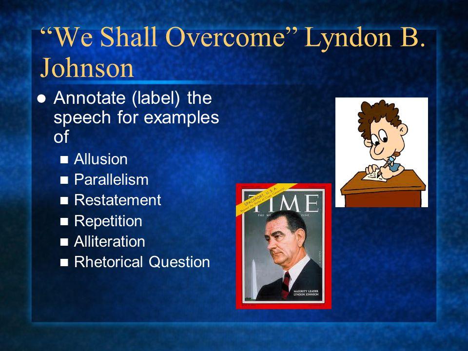 We Shall Overcome Lyndon B. Johnson