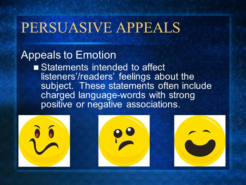 PERSUASIVE APPEALS Appeals to Emotion