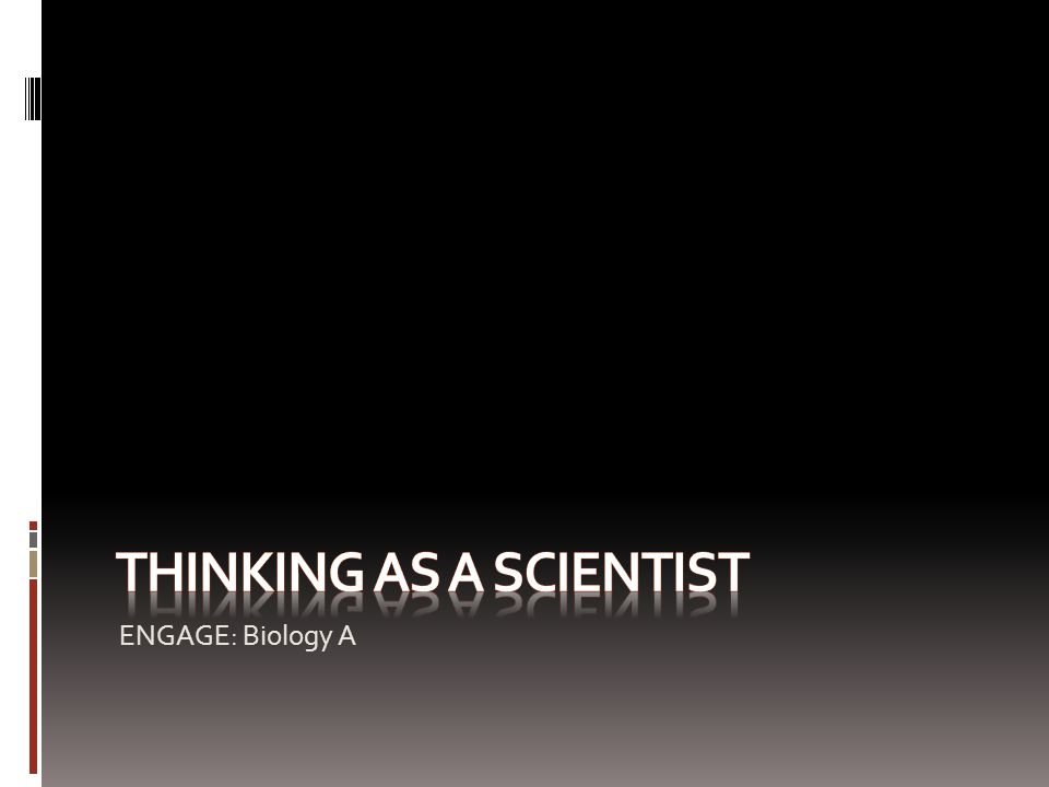 Thinking as a scientist