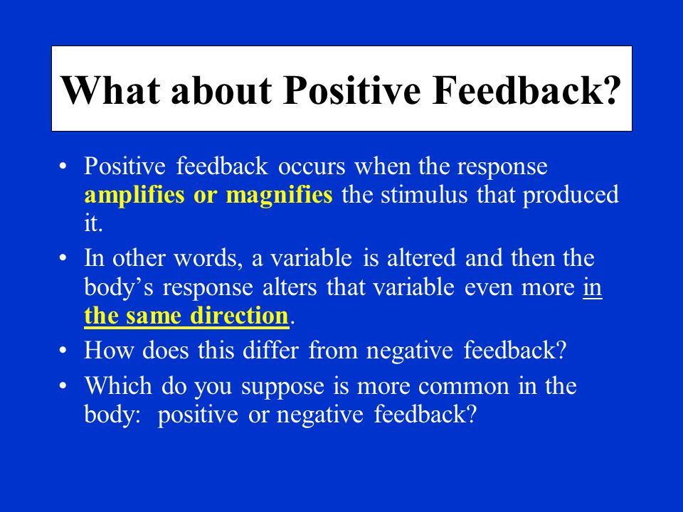 What about Positive Feedback