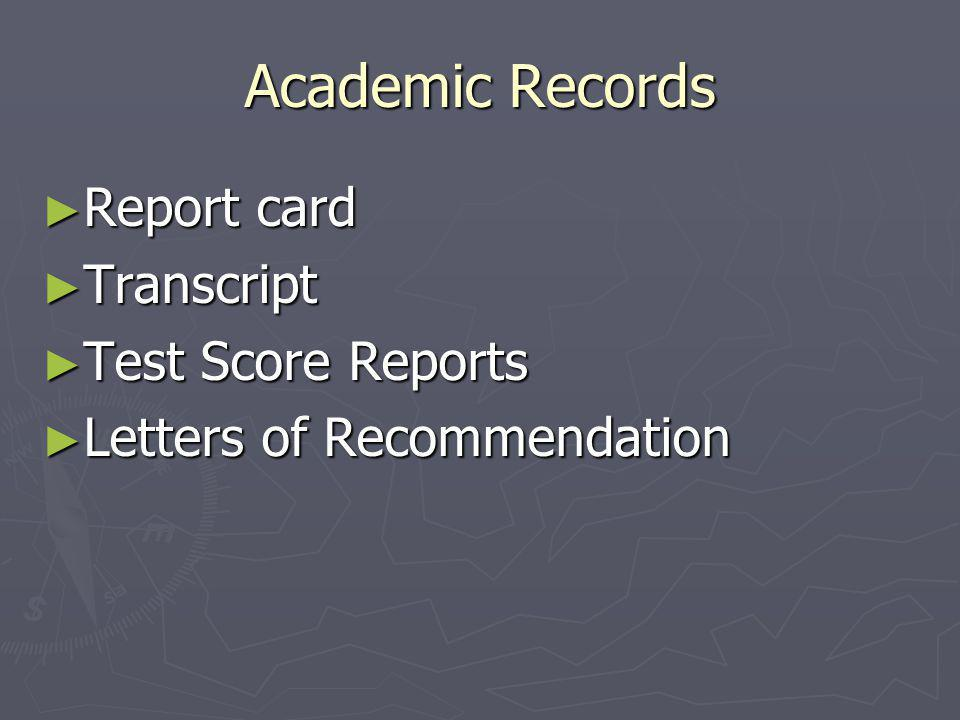 Academic Records Report card Transcript Test Score Reports