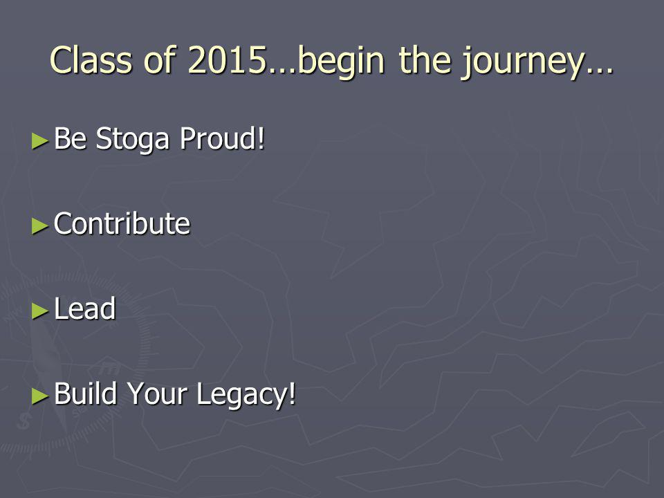 Class of 2015…begin the journey…