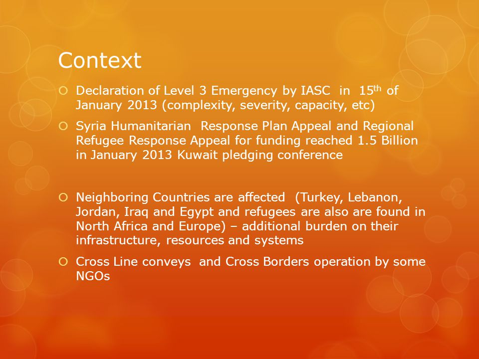 Context Declaration of Level 3 Emergency by IASC in 15th of January 2013 (complexity, severity, capacity, etc)