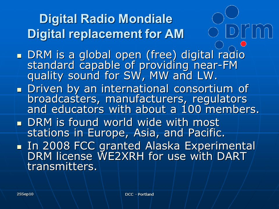 Digital Radio Mondiale Digital replacement for AM