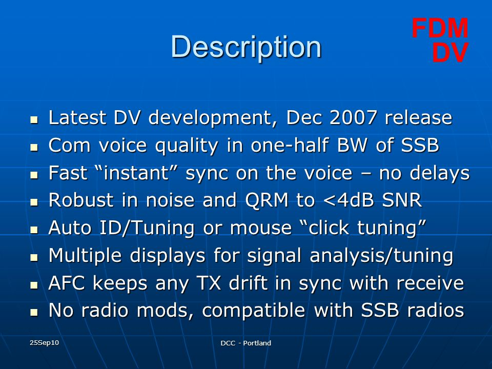Description FDM DV Latest DV development, Dec 2007 release