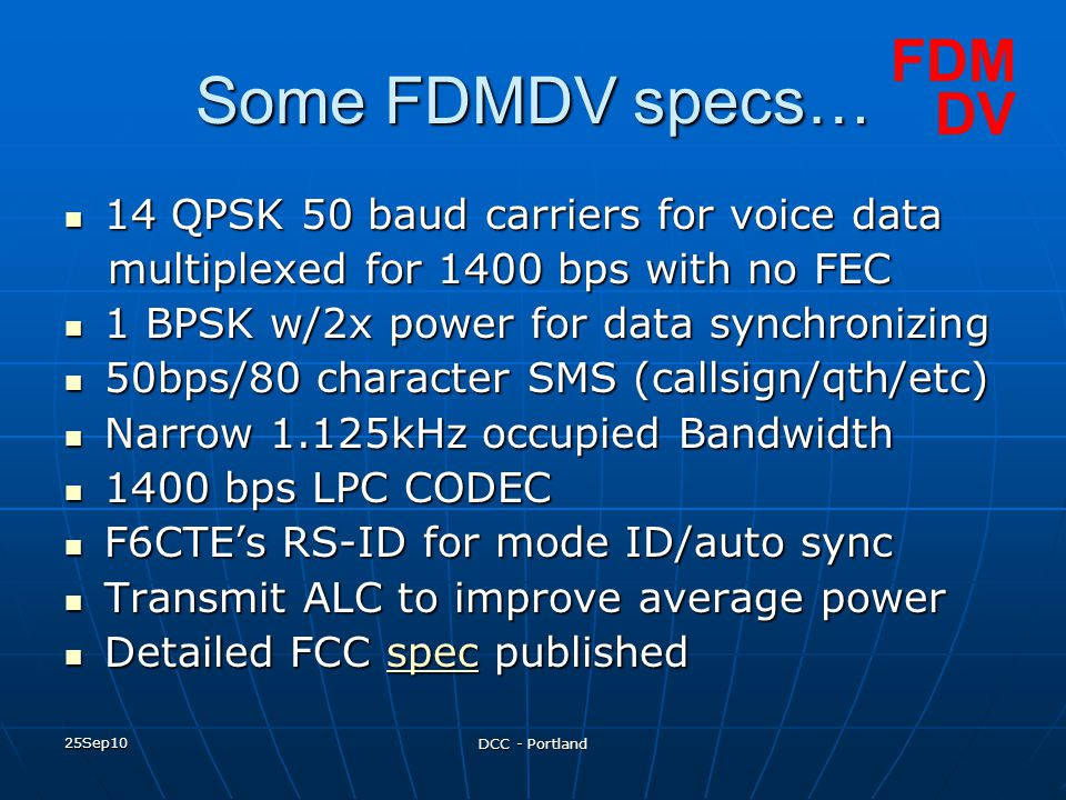 Some FDMDV specs… FDM DV 14 QPSK 50 baud carriers for voice data