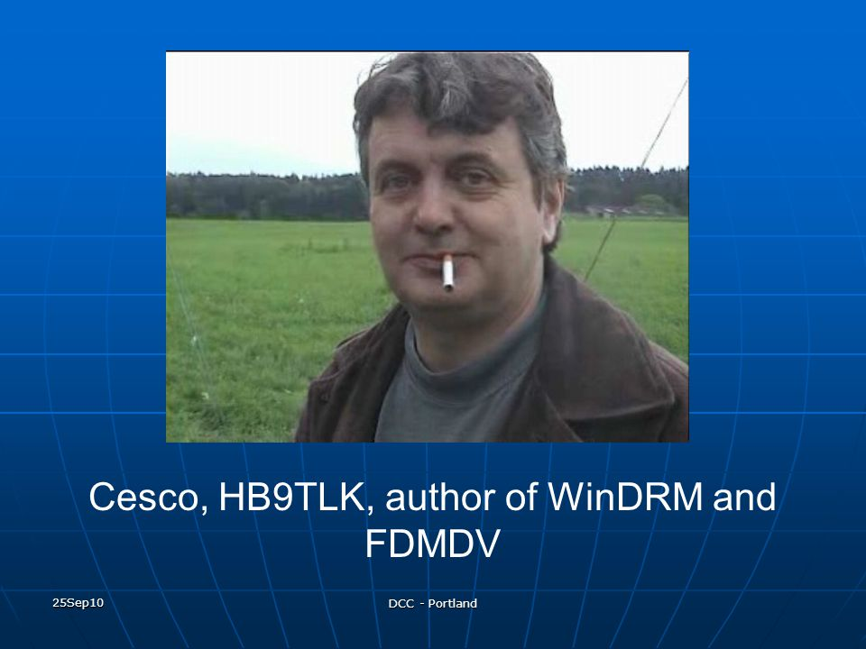 Cesco, HB9TLK, author of WinDRM and FDMDV