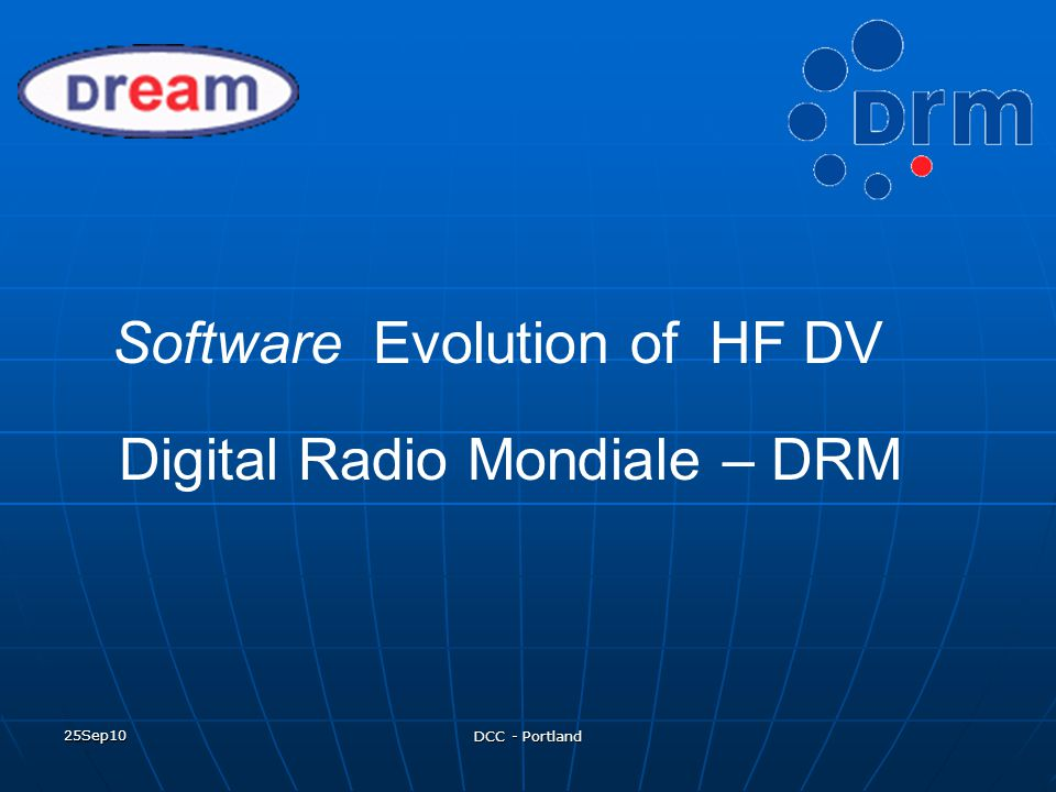 Software Evolution of HF DV Digital Radio Mondiale – DRM