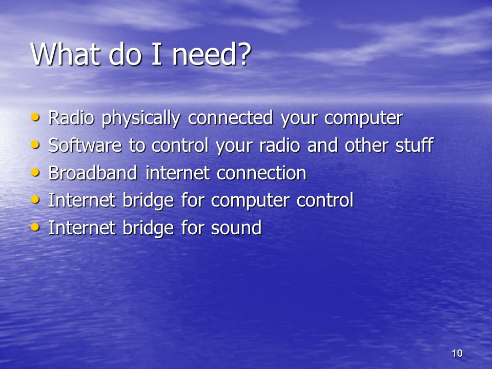 What do I need Radio physically connected your computer