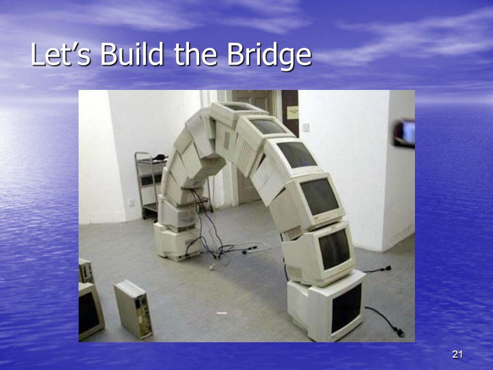 Let's Build the Bridge