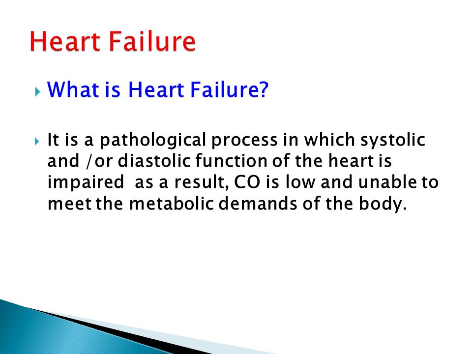 Heart Failure What is Heart Failure