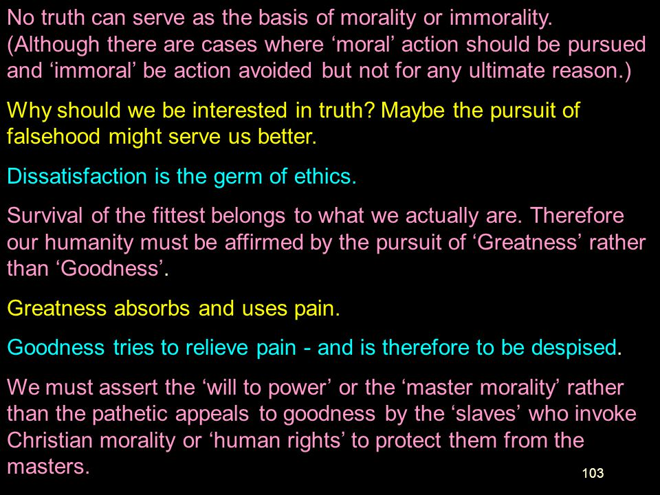 No truth can serve as the basis of morality or immorality