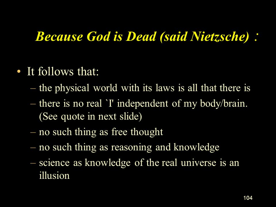 Because God is Dead (said Nietzsche) :