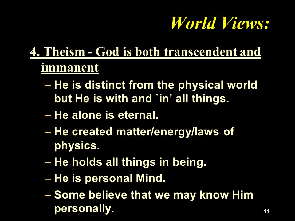 World Views: 4. Theism - God is both transcendent and immanent