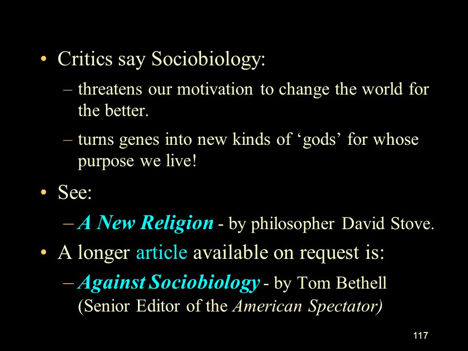 Critics say Sociobiology: