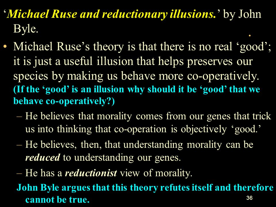 . 'Michael Ruse and reductionary illusions.' by John Byle.