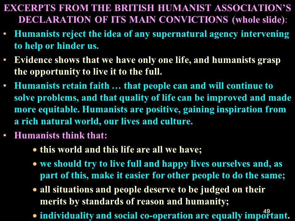 EXCERPTS FROM THE BRITISH HUMANIST ASSOCIATION'S DECLARATION OF ITS MAIN CONVICTIONS (whole slide):