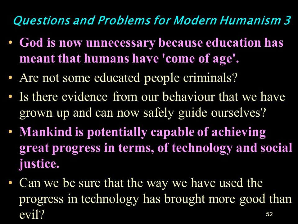Questions and Problems for Modern Humanism 3