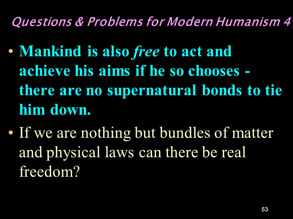 Questions & Problems for Modern Humanism 4