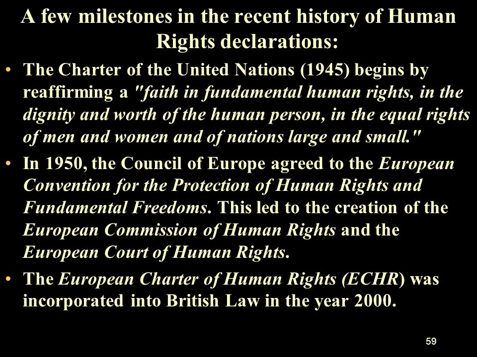 A few milestones in the recent history of Human Rights declarations: