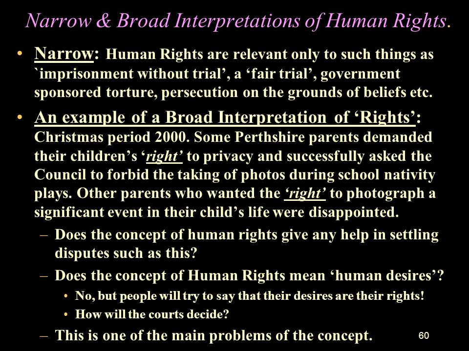 Narrow & Broad Interpretations of Human Rights.