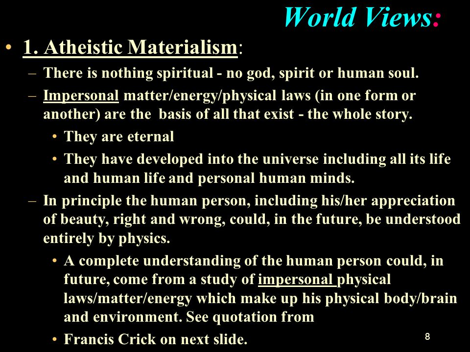 World Views: 1. Atheistic Materialism: