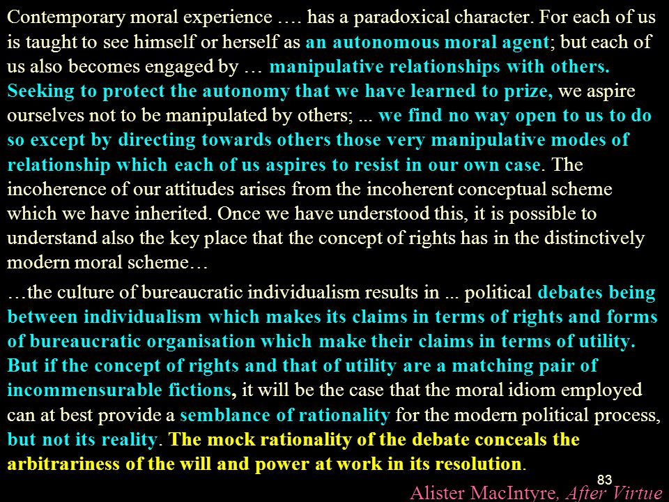 Contemporary moral experience …. has a paradoxical character