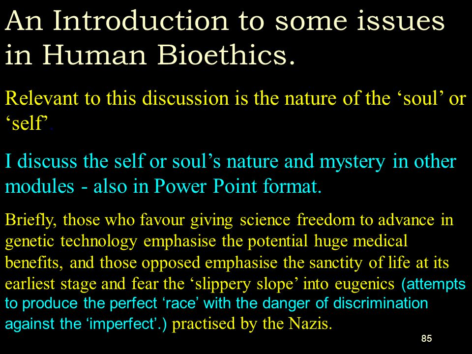 An Introduction to some issues in Human Bioethics.