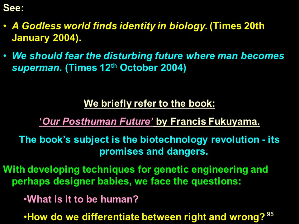 A Godless world finds identity in biology. (Times 20th January 2004).