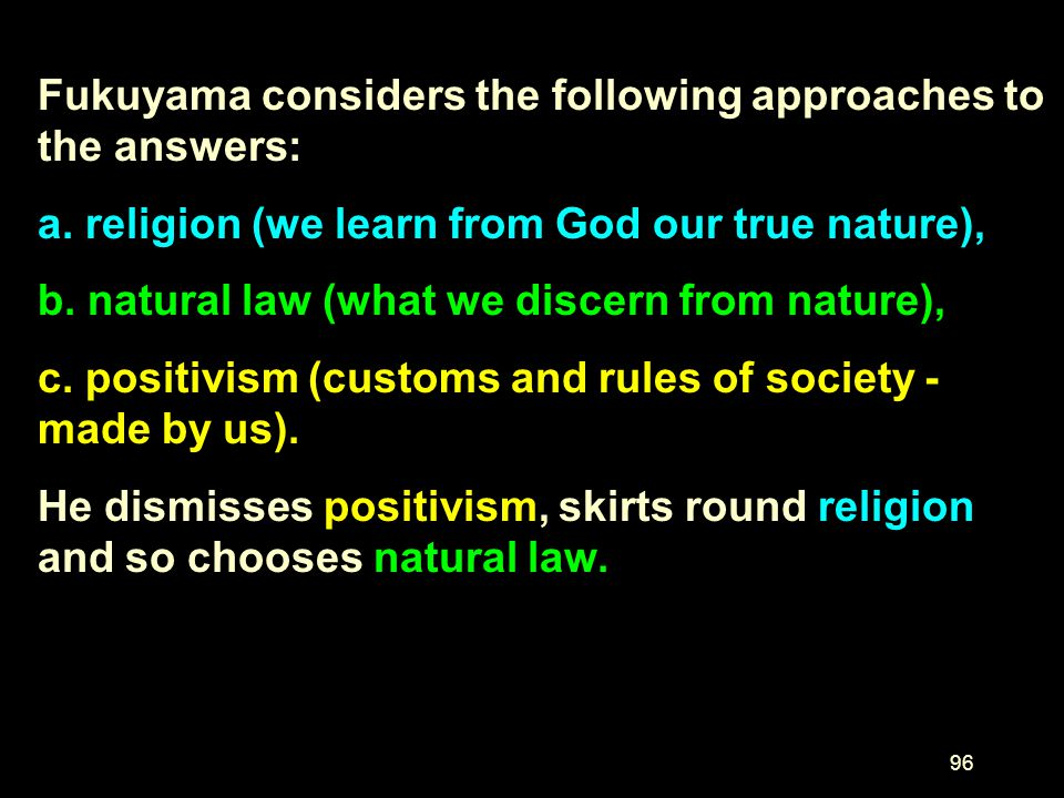 Fukuyama considers the following approaches to the answers: