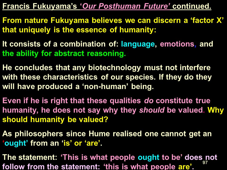 Francis Fukuyama's 'Our Posthuman Future' continued.