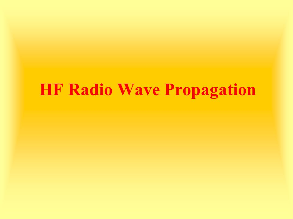 HF Radio Wave Propagation
