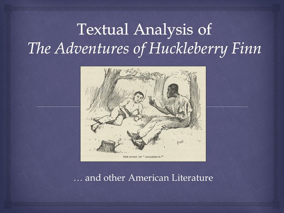 a literary analysis of the adventures of huckleberry finn