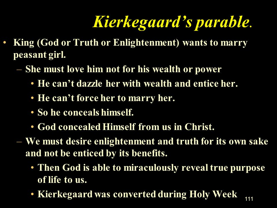 Kierkegaard's parable.