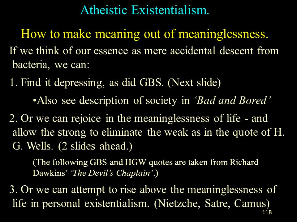 Atheistic Existentialism. How to make meaning out of meaninglessness.