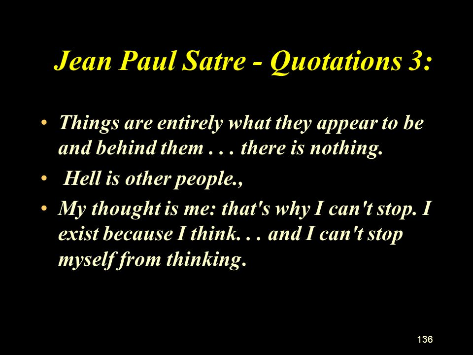 Jean Paul Satre - Quotations 3:
