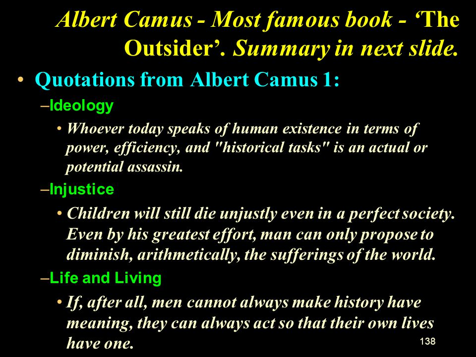 Albert Camus - Most famous book - 'The Outsider'. Summary in next slide.