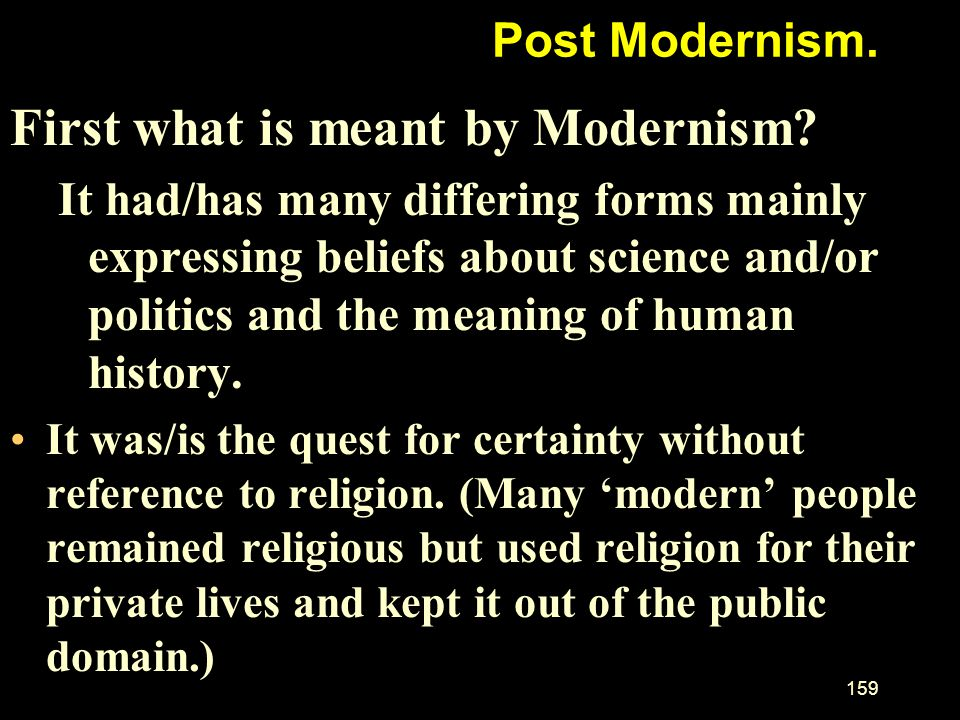 First what is meant by Modernism
